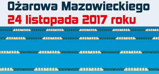 24.11.2017 – Ogólnopolskie Zawody Pływackie o Puchar Burmistrza Ożarowa Maz.